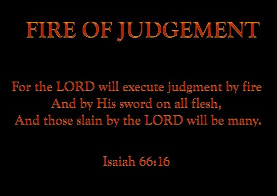 Fire by Judgement (Isaiah 66:16). Biblical Quote Print/Poster. Sizes: A4/A3/A2/A1 (4767)